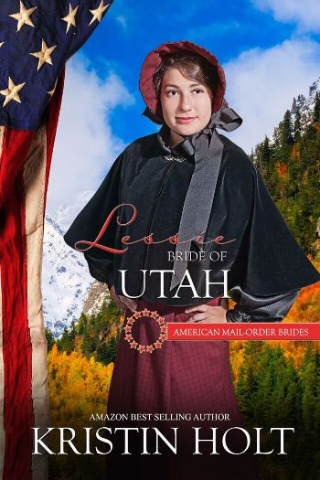 Book Cover Image: Lessie, Bride of Utah, American Mail-Order Brides, Book #45 by USA Today Bestselling Author Kristin Holt