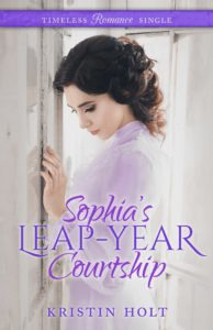 Book Cover: SOPHIA'S LEAP-YEAR COURTSHIP by USA Today Bestselling Author Kristin Holt.