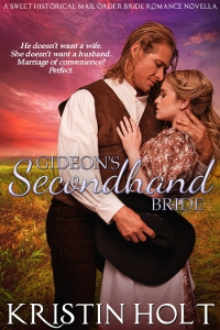 Book Cover Image: GIDEON'S SECONDHAND BRIDE by USA Today Bestselling Author Kristin Holt.