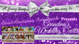 """Sweet Americana Sweethearts Presents: Grandma's Wedding Quilts"" by USA Today Bestselling Author Kristin Holt"