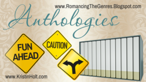 """Anthologies"" by USA Today Bestselling Author Kristin Holt"