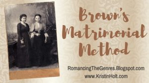 Kristin Holt | Brown's Matrimonial Method, related to Courtship, Old West Style.