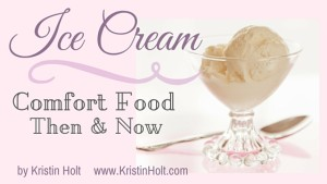 Kristin Holt | Ice Cream: Comfort Food Then and Now