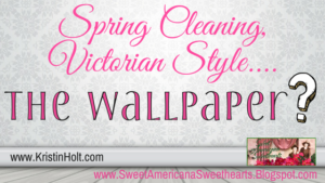 "Kristin Holt - ""Spring Cleaning Wallpaper"" by USA Today Bestselling Author Kristin Holt. Related to Victorian America: Women Responsible for Domestic Happiness (1860)."