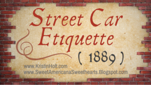 Kristin Holt | Street Car Etiquette (1889)
