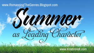 """Summer as Leading Character"" by USA Today Bestselling Author Kristin Holt."