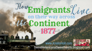 Kristin Holt | How Emigrants Live on their way across the Contient: 1877. Related to Victorian Americans Celebrate Oktoberfest.