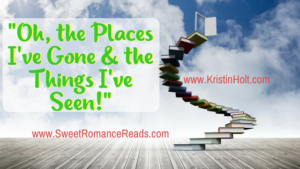 "Kristin Holt | ""Oh, the Places I've Gone & The Things I've Seen!"""