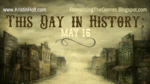 Kristin Holt | This Day in History: May 16 (1881)