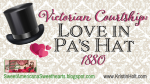 Kristin Holt | Victorian Courtship: Love in Pa's Hat (1880). Related to Soda Fountain: 19th Century Courtship.