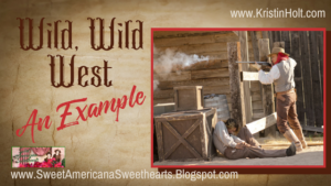 Kristin Holt | Wild, Wild West--An Example