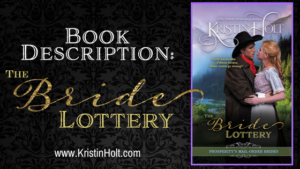 Kristin Holt - THE BRIDE LOTTERY Book Description by USA Today Bestselling Author Kristin Holt.