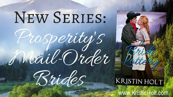 Kristin Holt - New Series: Prosperity's Mail-Order Brides by USA Today Bestselling Author Kristin Holt. Image contains former cover of book 1 in this series: The Bride Lottery.