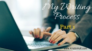 Kristin Holt | My Writing Process, Part 1 of 2