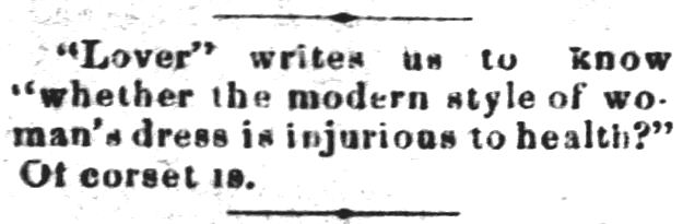 Kristin Holt | Corsets in the Era: Yes, even Maternity Corsets. Quip about Corsets injurous to health. Chetopa Advance of Chetopa, Kansas on January 4, 1877