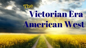Kristin Holt | The Victorian Era American West