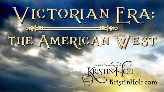Kristin Holt | Victorian Era: the American West