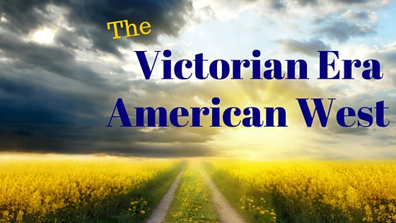 Victorian Era: the American West