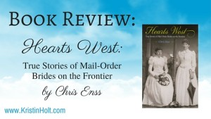 "Kristin Holt | ""Book Review: Hearts West: True Stories of Mail-Order Brides on the Frontier by Chris Enss."" Review by USA Today Bestselling Author Kristin Holt. Related to Marriages in the West, 1867."
