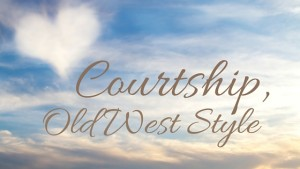 Courtship, Old West Style by USA Today Bestselling Author