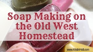 Link to: Soap Making on the Old West Homestead