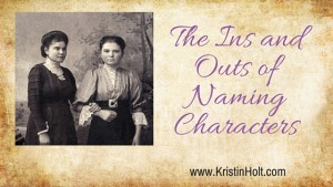 The Ins and Outs of Naming Characters by Author Kristin Holt.