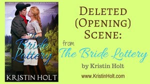 Kristin Holt| Deleted (Opening) Scene from The Bride Lottery by USA Today Bestselling Author Kristin Holt