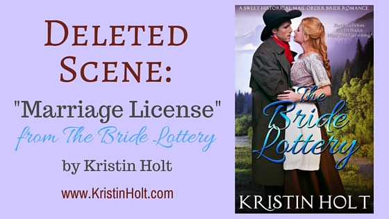 Kristin Holt | Deleted Scene: Marriage License. The Bride Lottery by Kristin Holt, USA Today Bestselling Author