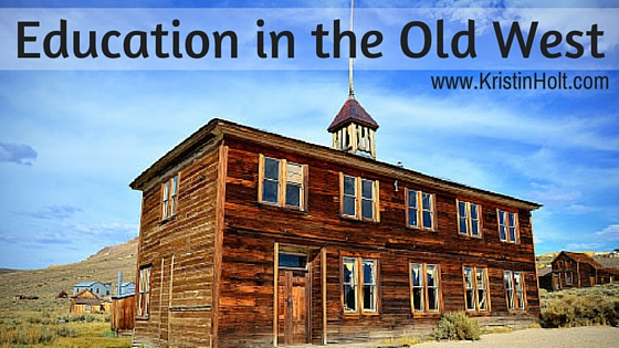 Kristin Holt | Education in the Old West