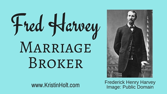 Kristin Holt | Fred Harvey, Marriage Broker