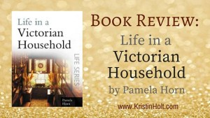 Kristin Holt | Book Review: LIVE IN A VICTORIAN HOUSEHOLD. Related to Victorian America: Women Responsible for Domestic Happiness (1860).