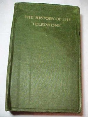 "Vintage 1910 Hard Cover book, ""The History of the Telephone"", via Pinterest"