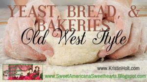 Kristin Holt | Yeast, Bread, & Bakeries: Old West Style. Related to Book Description: The Drifter's Proposal.