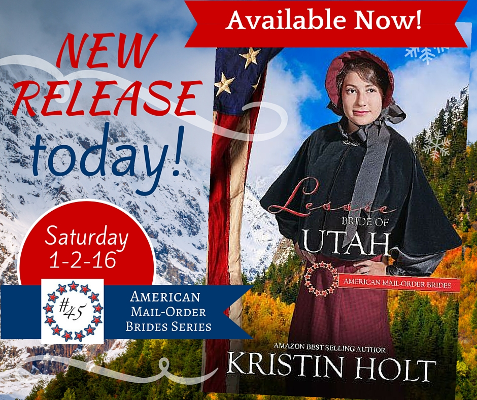 New Release Today: Lessie, Bride of Utah, American Mail-Order Brides Series Book #45 by USA Today Bestselling Author Kristin Holt