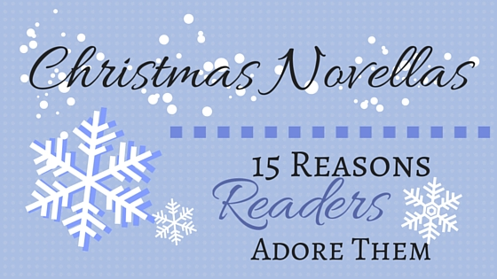 Christmas Novellas: 15 Reasons Readers Adore Them!