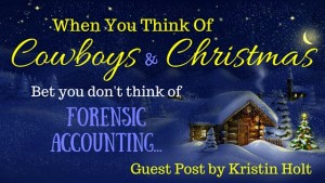 Kristin Holt | When You Think of Cowboys & Christmas, Bet you don't think of Forensic Accounting. Related to Book Description: The Drifter's Proposal.