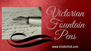 Kristin Holt | Victorian Fountain Pens. Related to Victorian Era: The American West.