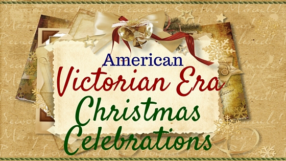 American Victorian Era Christmas Celebrations