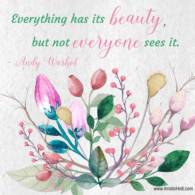 "Kristin Holt | Andy Warhol quote: ""Everything has its beauty, but not everyone sees it."" Styled by Author Kristin Holt."