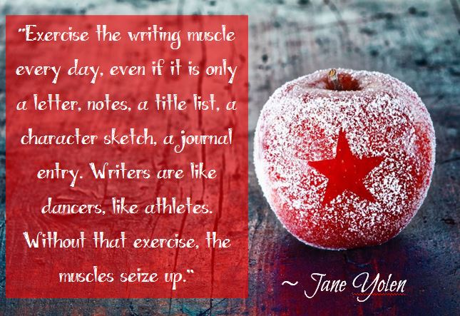 "Kristin Holt | Quotes - ""Exercise the writing muscle every day, even if it is only a letter, notes, a title list, a character sketch, a journal entry. Writers are like dancers, like athletes. Without exercise, the muscles seize up."" ~ Jane Yolen"