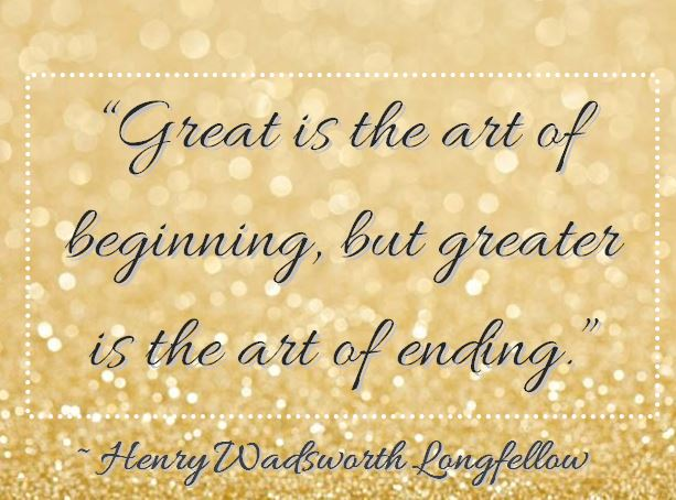 "Kristin Holt | Quotes - ""Great is the art of beginning, but greater is the art of ending."" ~ Henry Wadsworth Longfellow"