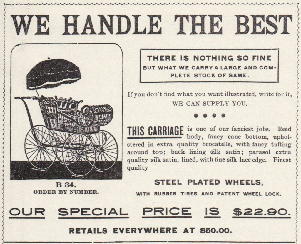 "Baby Carriage (one of approximately 16) offered in Sears, Roebuck & Co. Consumer's Guide for 1894, p. 193. Adjusting for inflation, this ""special"" price of $22.90 is equivalent to $636.11 in the year 2015."