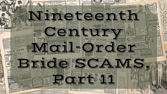Nineteenth Century Mail-Order Bride SCAMS, Part 11