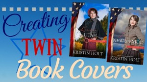 """Creating Twin Book Covers"" by USA Today Bestselling Author Kristin Holt"