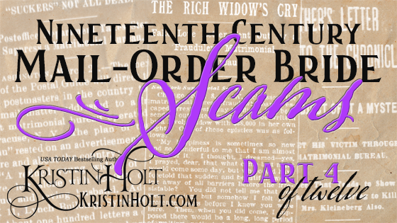 Kristin Holt | Nineteenth Century Mail-Order Bride Scams, Part 4 of 12
