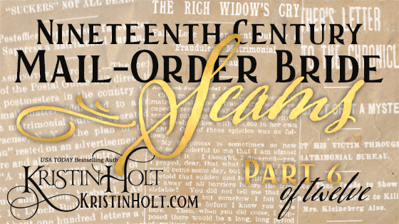 Kristin Holt | Nineteenth Century Mail-Order Bride Scams, Part 6 of 12
