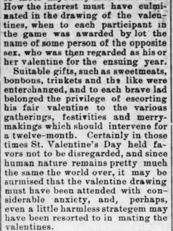 "Old Valentine Pairing. The Wilmington Messenger. Friday, February 14, 1890. Likely the tradition that began the time-worn phrase, ""Will you be my Valentine?"""