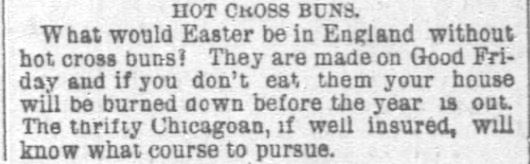 Easter Hot Cross Buns. Chicago Daily Tribune. 6 April 1890 ADJUSTED