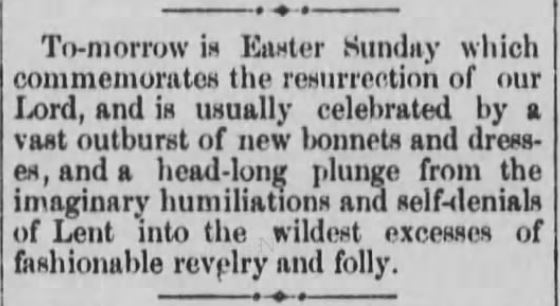 Easter Sunday Ends Lent. Wildest Excesses. Black Hills Weekly Pioneer. Deadwood, South Dakota, 27 March 1880