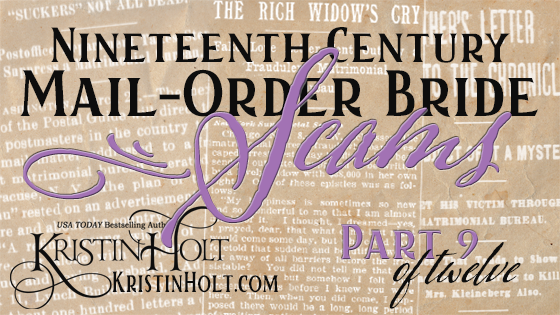 Kristin Holt | Nineteenth Century Mail-Order Bride Scams, Part 9 of 12